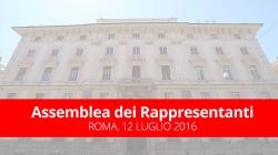 Assemblea dei Rappresentanti - Roma, 12 Luglio 2016