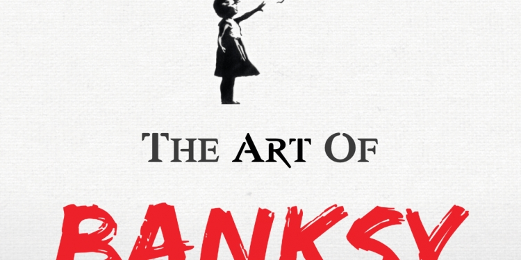 """The Art of Banksy"""